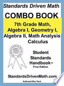 Standards Driven Math  Combo Book  7th Grade Math  Algebra I  Geometry I  Algebra II  Math Analysis  Calculus