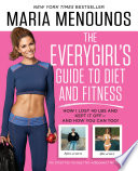 The EveryGirl s Guide to Diet and Fitness
