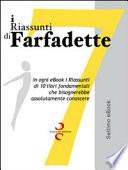 I riassunti di Farfadette. Settima E-book collection. Per chi non ha «tempo di leggere»