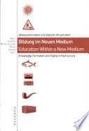 Bildung im Neuen Medium - Education Within a New Medium
