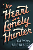 The Heart Is a Lonely Hunter Is A Lonely Hunter Carson Mccullers