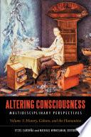 Altering Consciousness  Multidisciplinary Perspectives  2 volumes