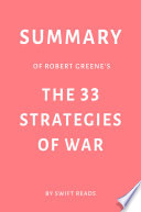 Summary Of Robert Greene S The 33 Strategies Of War By Swift Reads