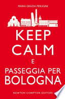 Keep calm e passeggia per Bologna