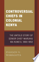 Controversial Chiefs in Colonial Kenya