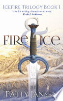 Fire   Ice  book 1 Icefire Trilogy  Book PDF