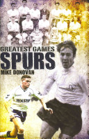 Spurs Greatest Games : against big rivals like manchester united,...
