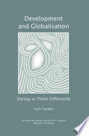Development and Globalisation  Daring to Think Differently
