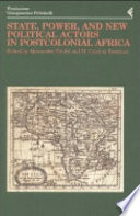 Annali della Fondazione Giangiacomo Feltrinelli  2002   State  power  and new political actors in postcolonial Africa  Ediz  inglese e francese