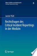 Rechtsfragen des Critical Incident Reportings in der Medizin