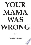 Your Mama Was Wrong