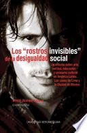 Los rostros invisibles de la desigualdad social  Un estudio sobre arte  pol  tica  educaci  n y consumo cultural en Am  rica Latina  Los casos de Lima y la Ciudad de M  xico