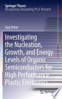 Investigating the Nucleation  Growth  and Energy Levels of Organic Semiconductors for High Performance Plastic Electronics