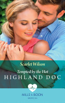 Tempted By The Hot Highland Doc Mills Boon Medical