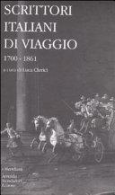 Scrittori italiani di viaggio: 1700-1861