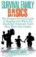 The Prepper Survival Guide To Bugging Out When You Absolutely Positively Can T Stay There Any Longer