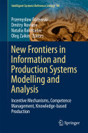 New Frontiers in Information and Production Systems Modelling and Analysis