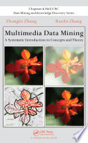 Multimedia Data Mining : a systematic introduction to concepts and theory defines...