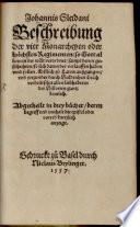 Johannis Sleidani Beschreibung der vier Monarcheyen oder höchsten Regimenten, so Gott allein in der wält verordnet, sampt denen geschichten, so sich darunder verlauffen haben vnd sollen