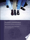 Russia's Skinheads : examination of the phenomenon of skinheads, explaining...