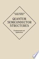 Quantum Semiconductor Structures : fundamentals of quantized semiconductor structures was published as...