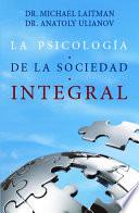 La Psicolog  a de la Sociedad Integral