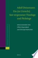 Adolf Deissmann Ein Zu Unrecht Fast Vergessener Theologe Und Philologe