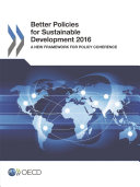 Better Policies for Sustainable Development 2016 A New Framework for Policy Coherence