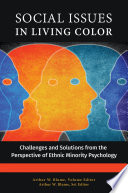 Social Issues in Living Color  Challenges and Solutions from the Perspective of Ethnic Minority Psychology  3 volumes