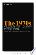 The 1970s: A Decade of Contemporary British Fiction