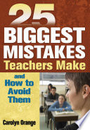 25 Biggest Mistakes Teachers Make and How to Avoid Them