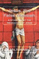 Jesus The False Messiah