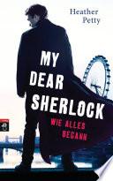 My Dear Sherlock   Wie alles begann