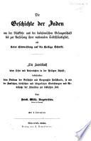 Die Geschichte der Juden von der R  ckkehr aus der babylonischen Gefangenschaft bis zur Aufl  sung ihrer nationalen Selbst  ndigkeit  etc