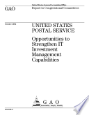 United States Postal Service opportunities to strengthen IT investment management capabilities