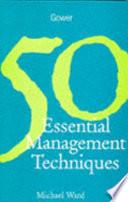 50 Essential Management Techniques