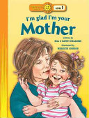 I m Glad I m Your Mother