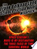 The Frank Belknap Long Science Fiction Novel MEGAPACK    4 Great Novels