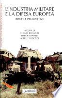 L'industria militare e la difesa europea. Rischi e prospettive