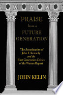 Praise From A Future Generation : on—a small group of ordinary citizens began extraordinary...