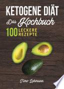 Ketogene Diät – Das Kochbuch