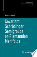Covariant Schr  dinger Semigroups on Riemannian Manifolds