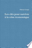 Les clés pour survivre à la crise économique