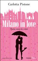 Milano in love. Tutta mia la città