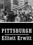 Pittsburgh : erwitt taken between 1949 and...