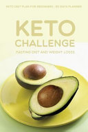 Keto Fasting Diet And Weight Loss Challenge Keto Diet Plan For Beginners 90 Days Planner