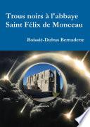 Trous noirs    l abbaye Saint F  lix de Monceau