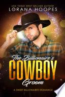 The Billionaire S Cowboy Groom