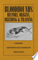 Bloodhounds: History - Origins - Breeding - Training Encyclopaedia Only 1500 Copies Of These Volumes