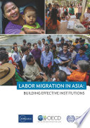 Labor Migration In Asia Building Effective Institutions